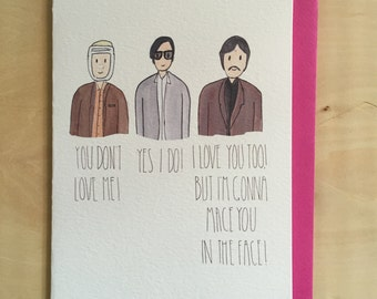 You don't love me! // Yes I do! // I love you too! But I'm gonna mace... // The Darjeeling Limited // Wes Anderson // blank card
