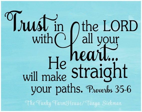 SVG, DXF & PNG Trust in the Lord with all your heart.... He will make straight your paths. Proverbs 35:6