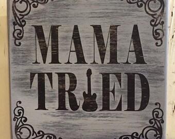 "Custom Painted 12x12 Wood Sign ""Mama Tried"" Merle Haggard"