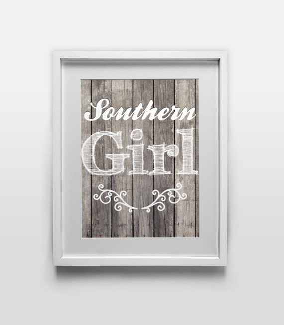 Printable Art - Southern Girl - 8x10 Digital Download - Printable Home Decor
