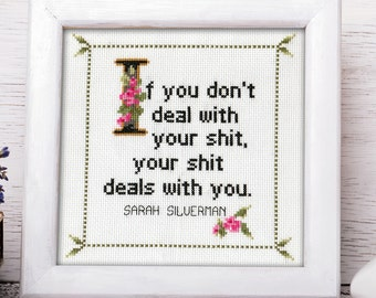 Sarah Silverman Quote Easy Cross Stitch Pattern: If You Don't Deal With Your Shit, Your Shit Deals With You. (Instant PDF Download)