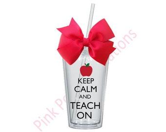 Keep Calm and Teach On, Teacher Tumbler, Teacher Gift