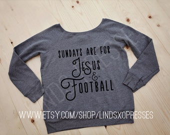Sundays are For Jesus and Football; Football Sundays; Jesus and Football; Slouchy Wideneck Sweatshirt; Football Sweatshirt; Jesus Sweatshirt