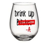 Pretty Little Liars Wine Glass, Cute Wine Glass, PLL, Pretty Little Liars, Drink Up Bi*****, Mature Content