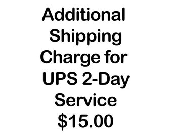 Additional Shipping Charge for Requested 2-Day Shipping
