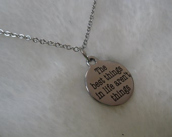 The best things in life aren't things stainless steel necklace