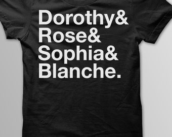 GOLDEN GIRLS Shirt, Dorothy Zbornak, Blanche Devereaux, Rose Nylund, Sophia Petrillo, Thank You For Being A Friend, T-Shirt
