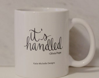 "Olivia Pope, ""It's Handled,"" Scandal, Coffee Mug"