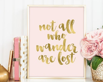 not all who wander are lost poster / wall art print DIY / GOLDEN BLUSH / glitter gold and pink / inspirational sign ▷digital printable sign