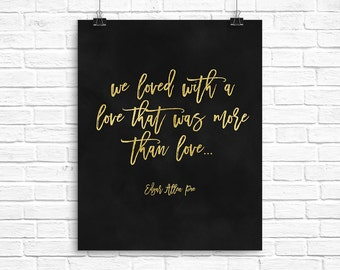 Annabel Lee Quote / Edgar Allan Poe Art / We Loved with a Love that was More than Love / Edgar Allan Poe Print / Annabel Lee Printable Art