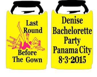Bachelorette Party,Design Your Own KOOZIE® or Can Holder, Custom KOOZIE®,Last Round Before The Gown, Personalized Can Holders