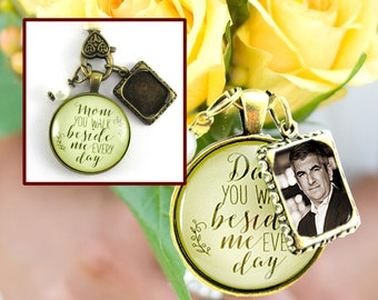 Dad or Mom You Walk Beside Me Every Day Wedding Bouquet Charm, Bridal Pendant Father Mother Memorial Remembrance Photo Jewelry