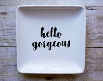 Hello Gorgeous - Jewelry Dish