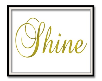 Shine, Gold Foil Print, Motivational art, Shine bright, office wall art