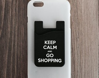 iPhone 6 PLUS Cell Phone Case with Silicone Adhesive Card Holder Wallet - Keep Calm And Go Shopping