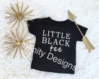 LITTLE BLACK Tee, Little Girls Shirt, Girls Tee