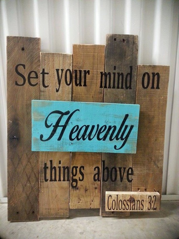 Set your mind on Heavnely things above Wooden sign