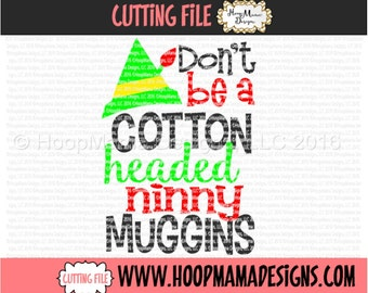 Don't Be A Cotton Headed Ninny Muggins SVG DXF eps and png Files for Cutting Machines Cameo or Cricut