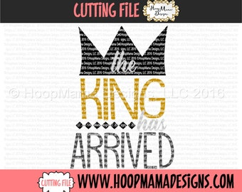 The King Has Arrived SVG DXF eps and png Files for Cutting Machines Cameo or Cricut