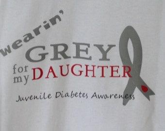 """Juvenile Diabetes Awareness T-Shirt: """"wearin' Grey for my"""""""