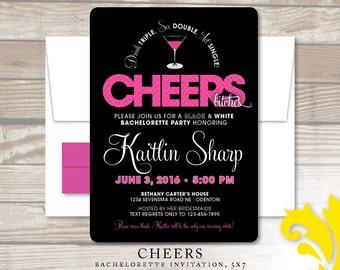 CHEERS . bachelorette invitation