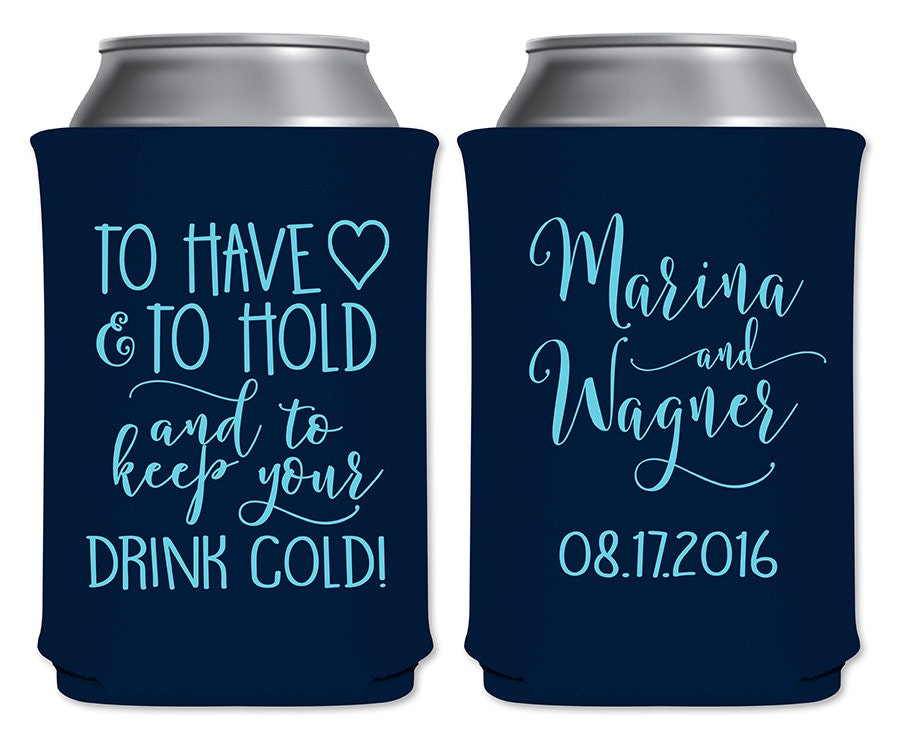 To Have And To Hold Wedding Can Coolers Beverage By ThatWedShop