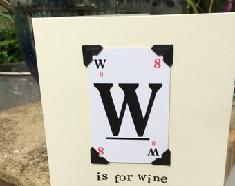 Quirky playing card greeting card -or framed picture- W is for wine