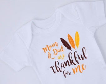 Mom & Dad are THANKFUL for me Bodysuit, Thanksgiving Baby Outfit, First Thanksgiving Outfit, Short Sleeve or Long Sleeve White One Piece