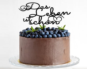 Cake Topper / Kuchendekoration Das Leben ist schön