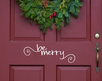 Be Merry Vinyl Decal Door Decals, Christmas Vinyl Decals, Christmas Decor, Household Words, Christmas Stickers, Be Merry Decal, Front Door