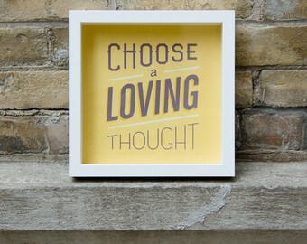 Choose a Loving Thought Inspirational Yellow Poster | Typography Art | Motivational Quote | Motivational Poster
