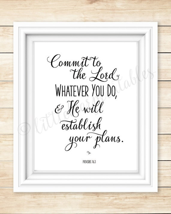 Printable Proverbs 16 3 Commit To The Lord Whatever You Do