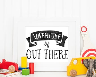Adventure Is Out There | Up Quote | Downloadable Print | Instant Download | Gallery Wall | Printable