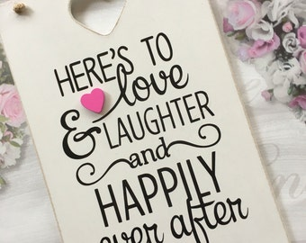 Here's to Love, Laughter & Happily Ever After Large Hanging Plaque