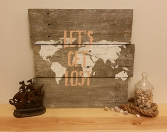"""Hand Painted Barn Wood """"Let's Get Lost"""" Sign"""