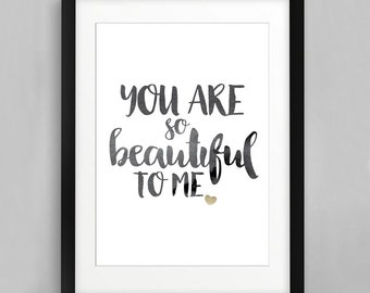 You are so beautiful Print