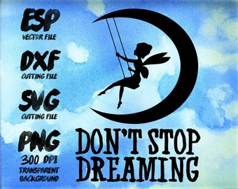 Don't stop Dreaming Clipart , SVG Cutting , ESP Vectors files , T shirt , iron on , sticker ,Personal Use