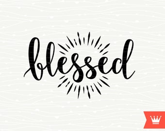 Blessed SVG Cutting File, Christian Shine Glory Nimbus Blessed Halo T-Shirt Decal Transfer, Cricut Explore, Silhouette Cameo, Cut or Print