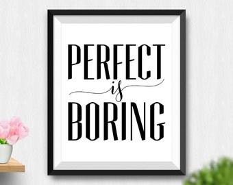 Printable Perfect Is Boring Wall Art, Inspirational Quote, Printable Decor, Motivational Quote, Printable Art, Funny Wall Art (Stck419)