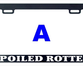 Spoiled rotten funny assorted license plate frame