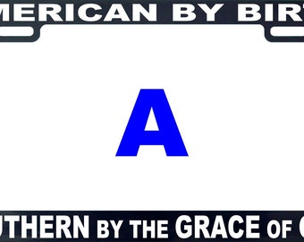 American by birth southern by the grace of God funny license plate frame