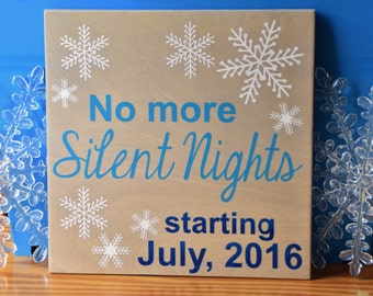No More Silent Nights! Christmas Holiday Pregnancy Announcement Sign Photo Prop. Personalized Due Date. Tell the world!