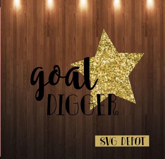 Goal Digger Svg File Cut File