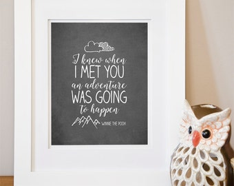 Instant Download, I knew when i met you an adventure was going to happen, 8x10, Winnie the Pooh quote, Nursery, child, nursery decor, grey