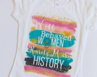 Well Behaved Women Quote Shirt, kids graphic t shirt, maxandmaekids, max and mae