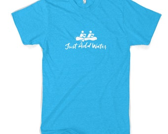 Just Add Water Rafting Cotton/Poly T-Shirt