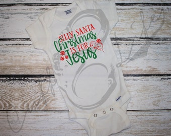 Silly Santa Christmas is for Jesus Infant Bodysuit // Baby Christmas Outfit // Baby's First Christmas Outfit // Baby Santa Outfit