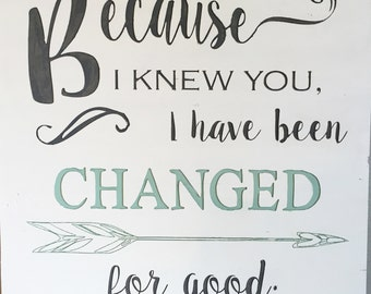 Wood sign- Because I knew you I have been changed (CNC carved)
