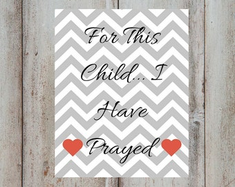 For This Child I Have Prayed 8 X 10 Print- Instant Download