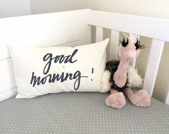 Good Morning Pillow, Nursery Pillow, Bedroom Pillow, Handwritten Pillow, Decorative Pillow, 16x12 Pillow, Baby Pillow, Childs Pillow